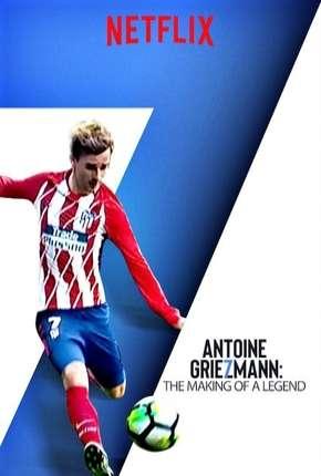 Antoine Griezmann - Nasce uma Lenda Legendado