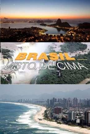 Brasil Visto de Cima - Completa