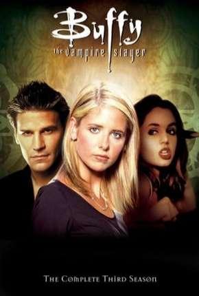 Buffy, A Caça-Vampiros - 3ª Temporada