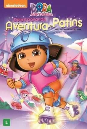 Dora a Aventureira - Dora e a Grande Aventura de Patins
