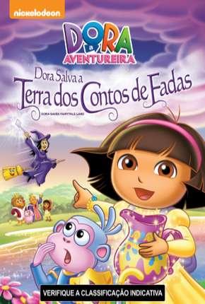 Dora a Aventureira - Dora Salva a Terra dos Contos de Fadas