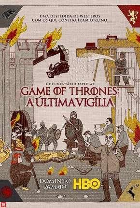 Game of Thrones - A Última Vigília Legendada
