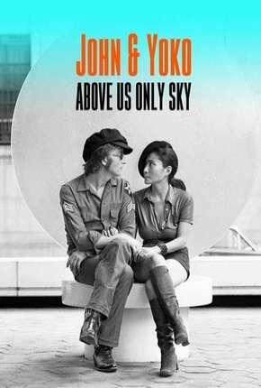 John e Yoko - Só o Céu como Testemunha Legendado