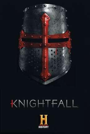 Knightfall - A Guerra do Santo Graal 2ª Temporada