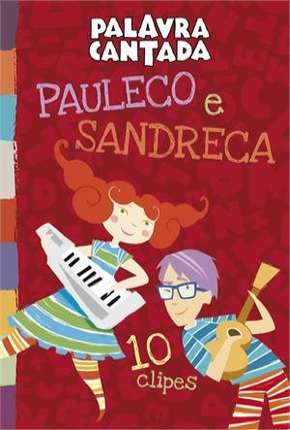 Palavra Cantada - Pauleco e Sandreca