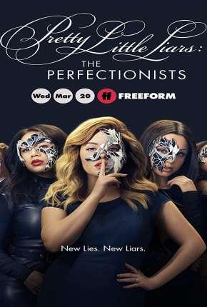 Pretty Little Liars - The Perfectionists 1ª Temporada Legendada