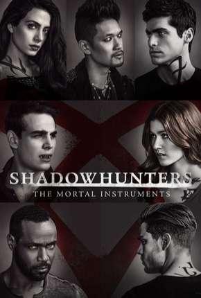 Shadowhunters - Caçadores de Sombras 2ª Temporada