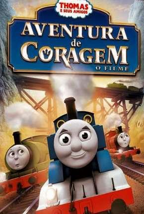 Thomas E Seus Amigos - Aventura De Coragem O Filme