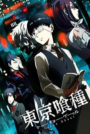 Tokyo Ghoul - 1ª Temporada Legendada