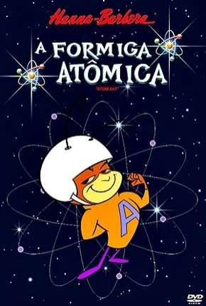 A Formiga Atômica - Completo