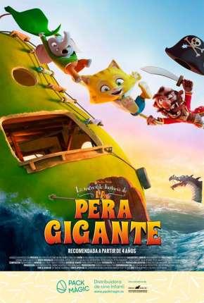 Filme A Incrível História da Pera Gigante Download
