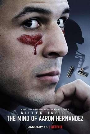 A Mente do Assassino - Aaron Hernandez Completa