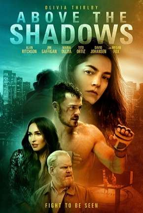 Above the Shadows - Legendado