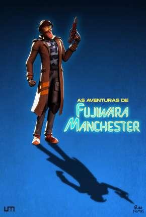 Filme As Aventuras de Fujiwara Manchester - O Filme Download