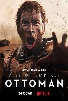 Ascensão - Império Otomano 1ª Temporada Completa