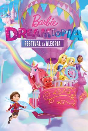 Barbie Dreamtopia - Festival da Alegria