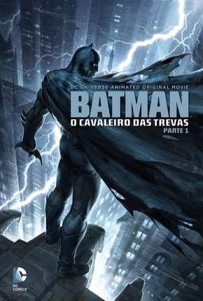Batman - O Cavaleiro das Trevas - Parte 1 BluRay
