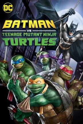 Batman vs As Tartarugas Ninjas