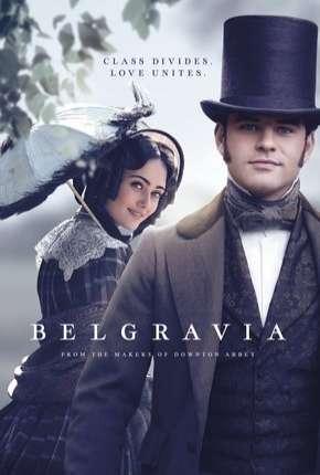 Belgravia - 1ª Temporada Legendada