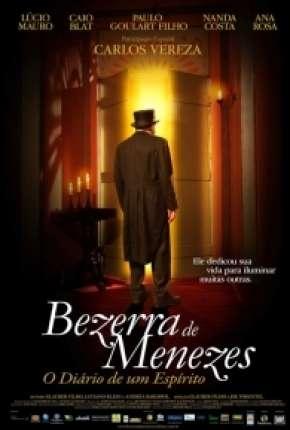 Bezerra de Menezes - O Diário de um Espírito - DVD-R