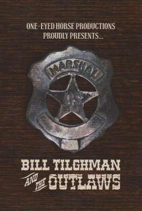 Bill Tilghman and the Outlaws - Legendado