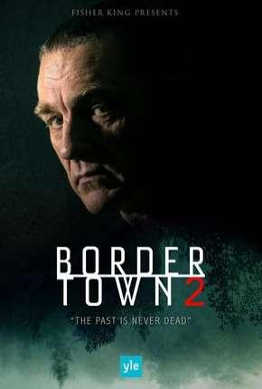 Bordertown - Sorjonen 2ª Temporada