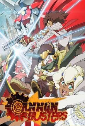 Cannon Busters - 1ª Temporada