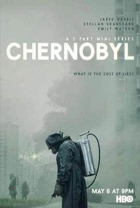 Chernobyl - 1ª Temporada - Completa