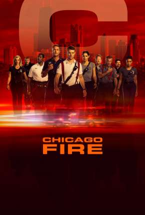 Série Chicago Fire - Heróis Contra o Fogo - 8ª Temporada Legendada Download