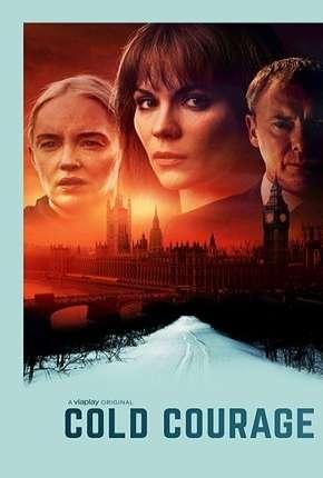 Cold Courage - 1ª Temporada Legendada