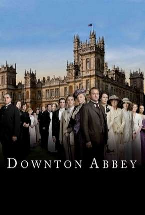 Downton Abbey - 1ª Temporada Completa