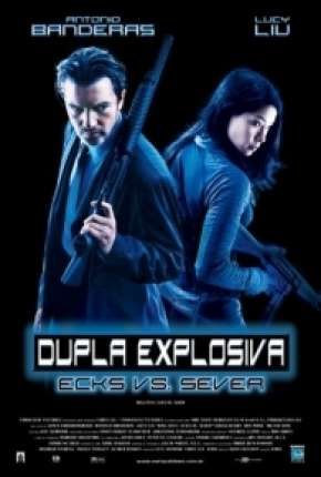 Dupla Explosiva - Ballistic: Ecks vs. Sever