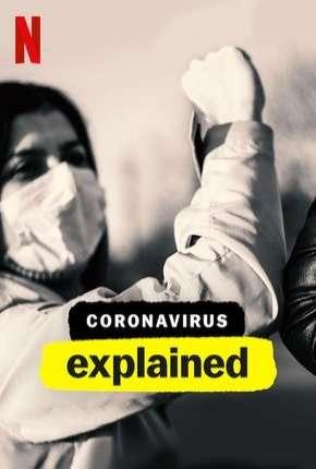 Explicando... O Coronavírus - Completa - Legendada