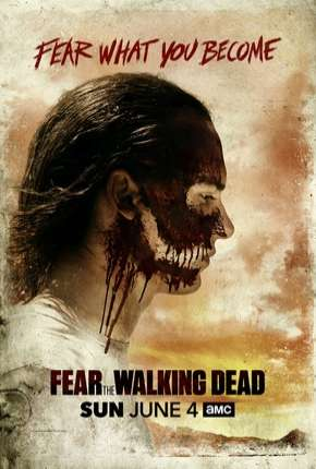Fear the Walking Dead - 3ª Temporada Completa