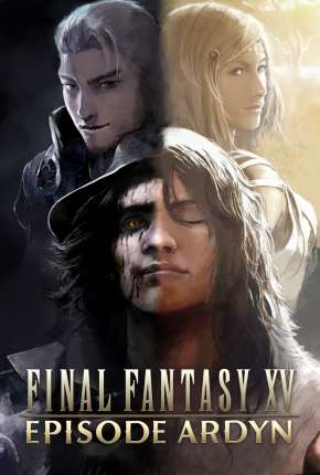 Final Fantasy XV - Episode Ardyn - Prologue