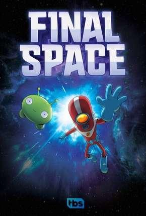 Final Space - 1ª Temporada - Completa - Legendado