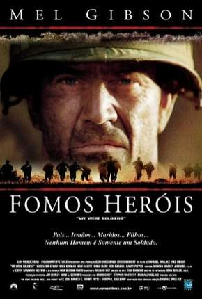 Filme Fomos Heróis - We Were Soldiers Download