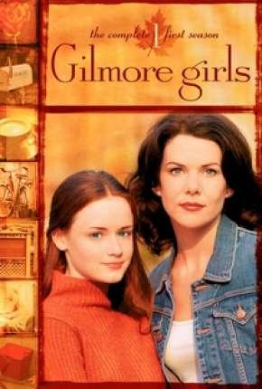 Gilmore Girls - Tal Mãe, Tal Filha via Torrent