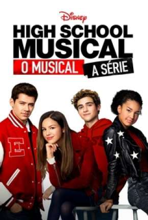 Série High School Musical - O Musical - A Série - 1ª Temporada Completa Download