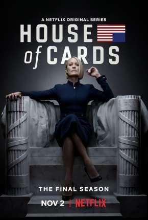 House of Cards - 6ª Temporada Completa via Torrent