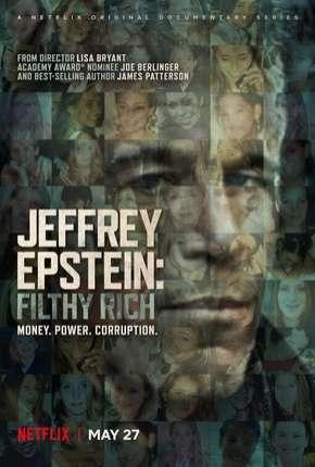 Jeffrey Epstein - Poder e Perversão