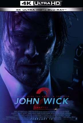 John Wick - Um Novo Dia Para Matar - 4K