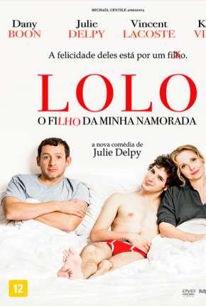 Lolo - O Filho da Minha Namorada HD