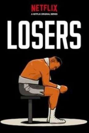 Losers - 1ª Temporada Legendada