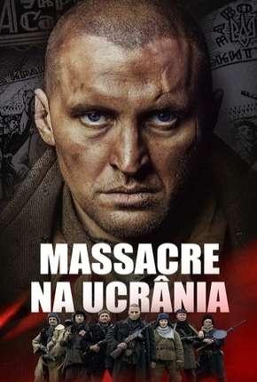Massacre na Ucrânia - Chervonyi via Torrent