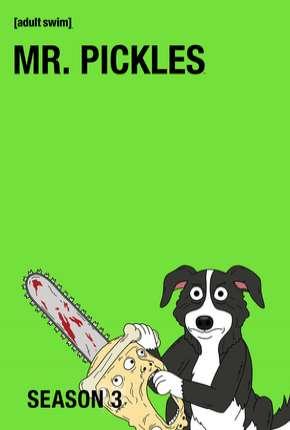 Mr. Pickles - 3ª Temporada Completa