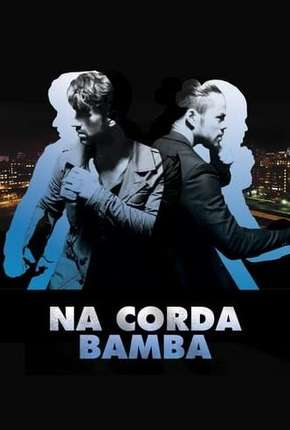 Na Corda Bamba - On the Ropes