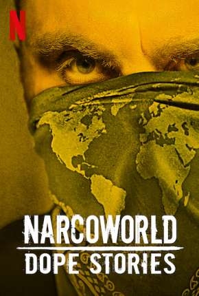 NarcoWorld - Histórias do Tráfico