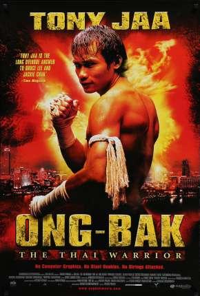 Ong-Bak - Todos os Filmes