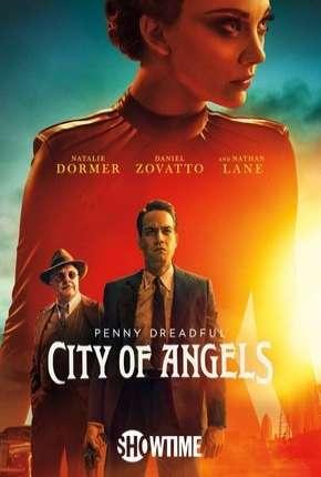 Penny Dreadful - City of Angels - 1ª Temporada Legendada